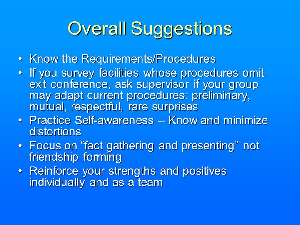 Overall Suggestions Know the Requirements/Procedures