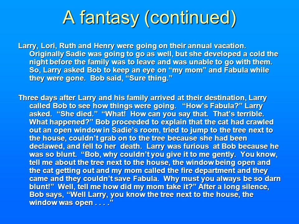 A fantasy (continued)