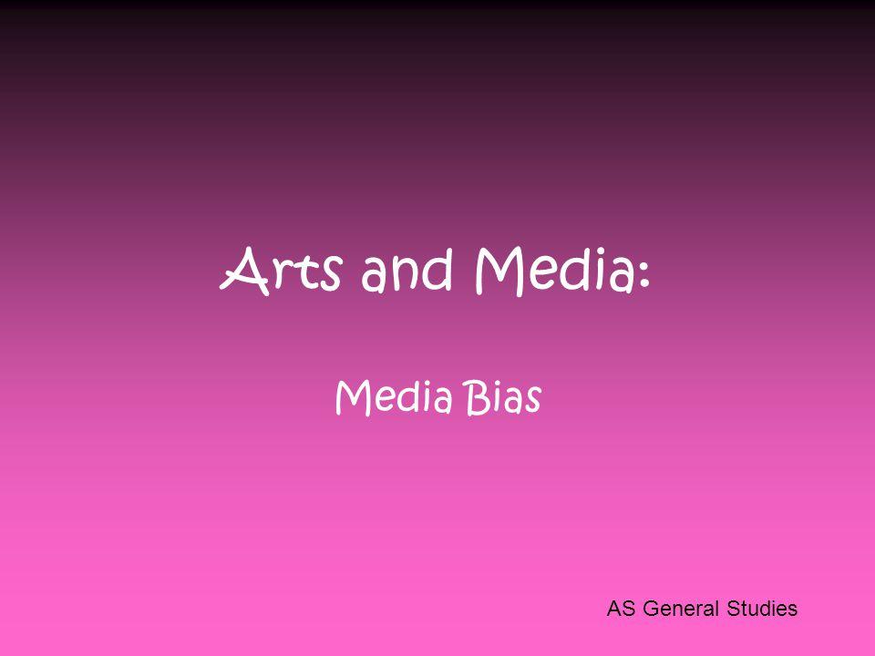 Arts and Media: Media Bias AS General Studies