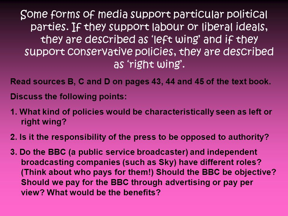 Some forms of media support particular political parties