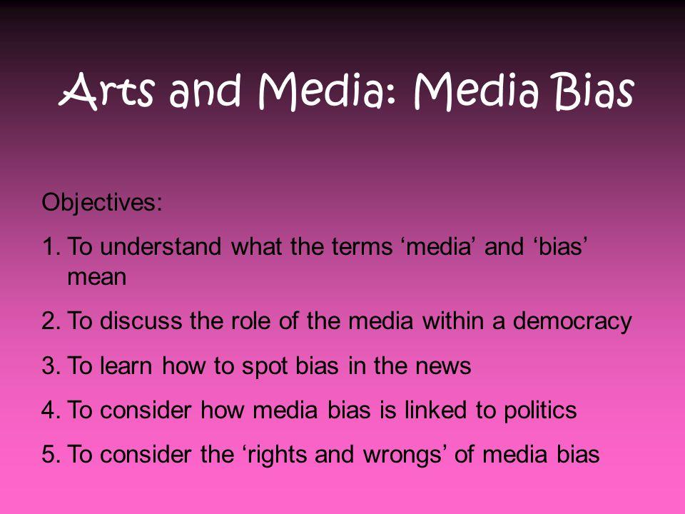 Arts and Media: Media Bias