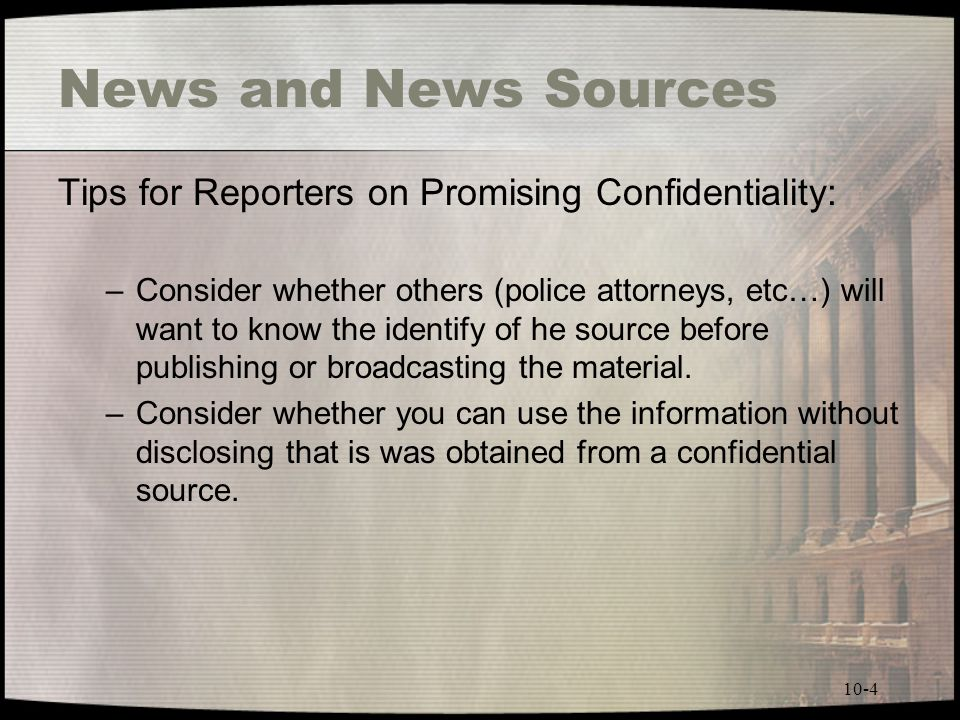 News and News Sources Tips for Reporters on Promising Confidentiality: