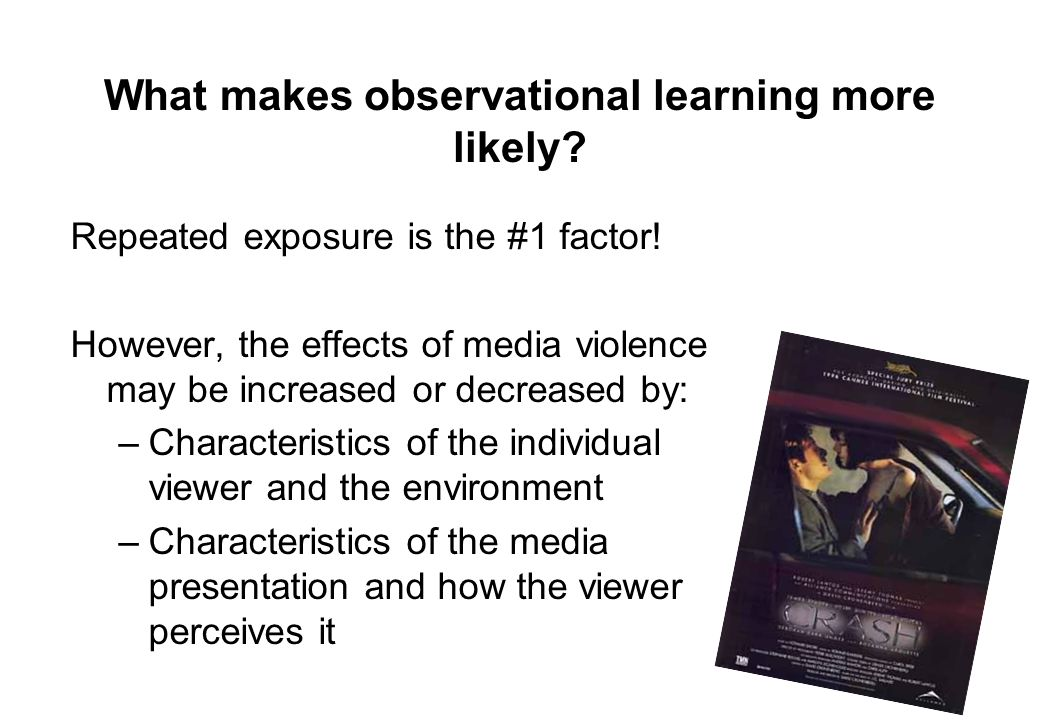 What makes observational learning more likely