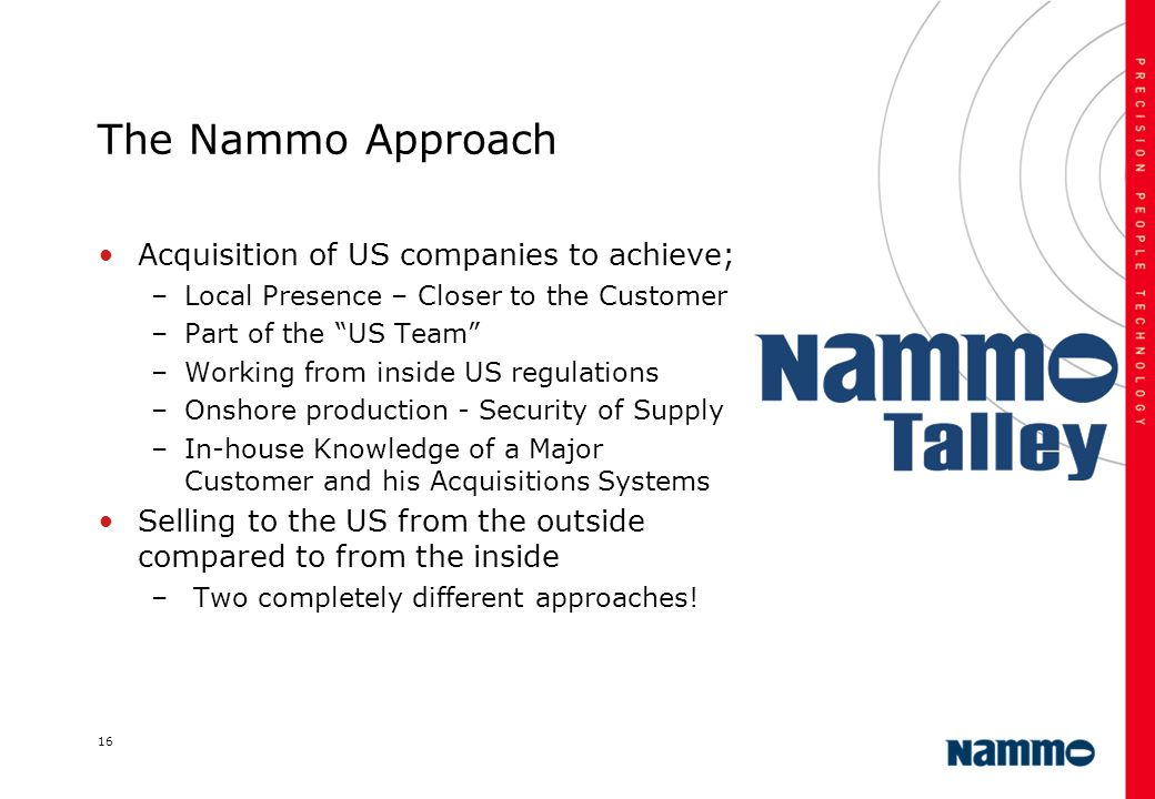 The Nammo Approach Acquisition of US companies to achieve;