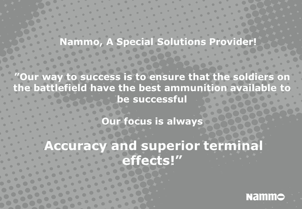 Accuracy and superior terminal effects!