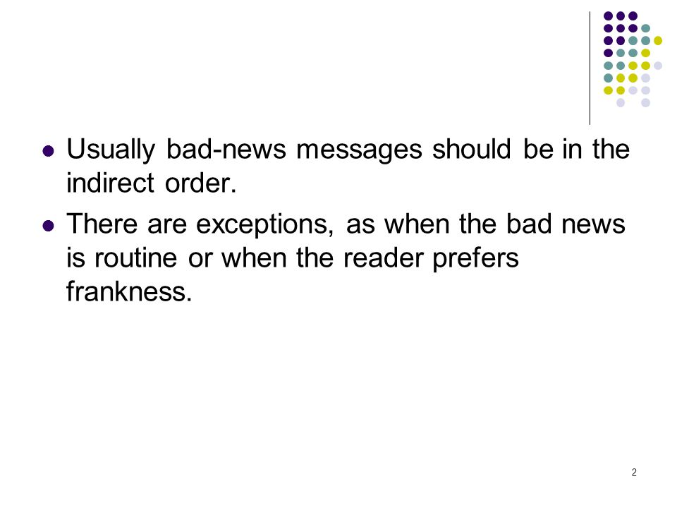 Usually bad-news messages should be in the indirect order.
