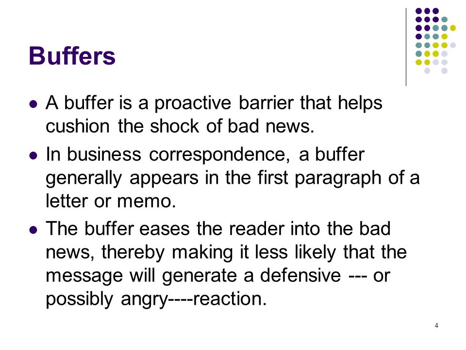 Buffers A buffer is a proactive barrier that helps cushion the shock of bad news.