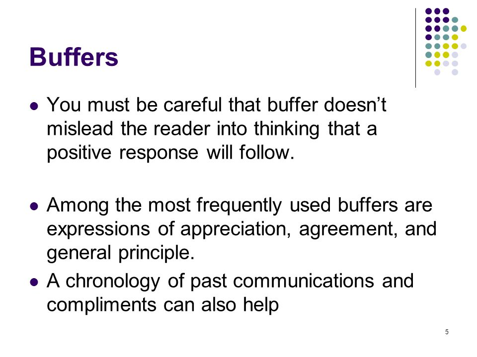 Buffers You must be careful that buffer doesn't mislead the reader into thinking that a positive response will follow.