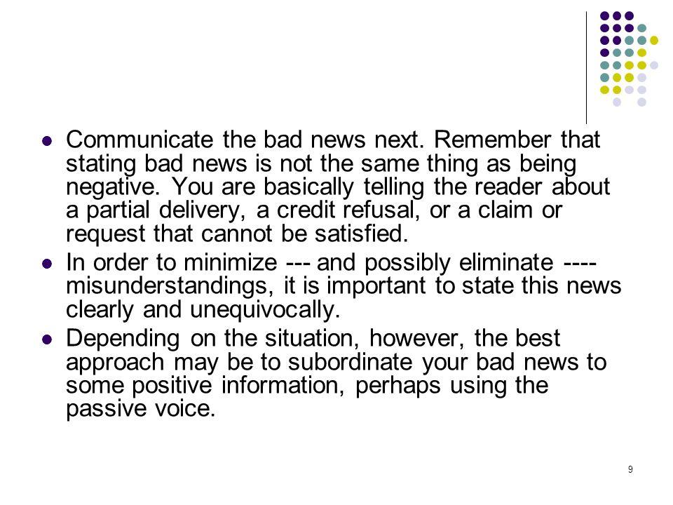 Communicate the bad news next