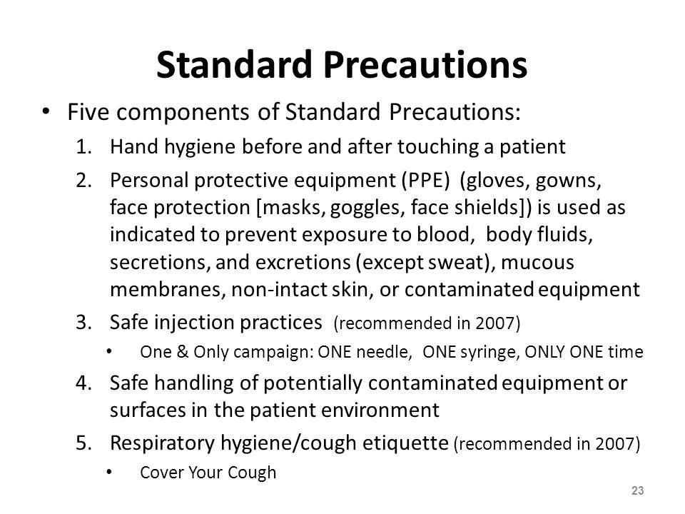 Standard Precautions Five components of Standard Precautions: