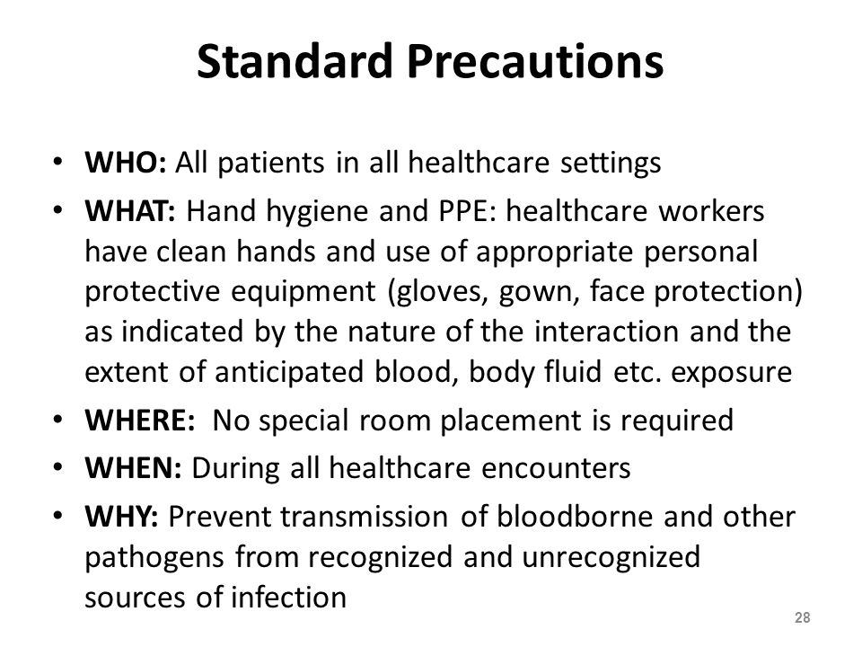 Standard Precautions WHO: All patients in all healthcare settings