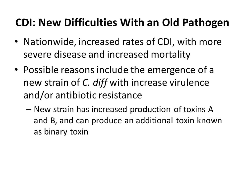 CDI: New Difficulties With an Old Pathogen