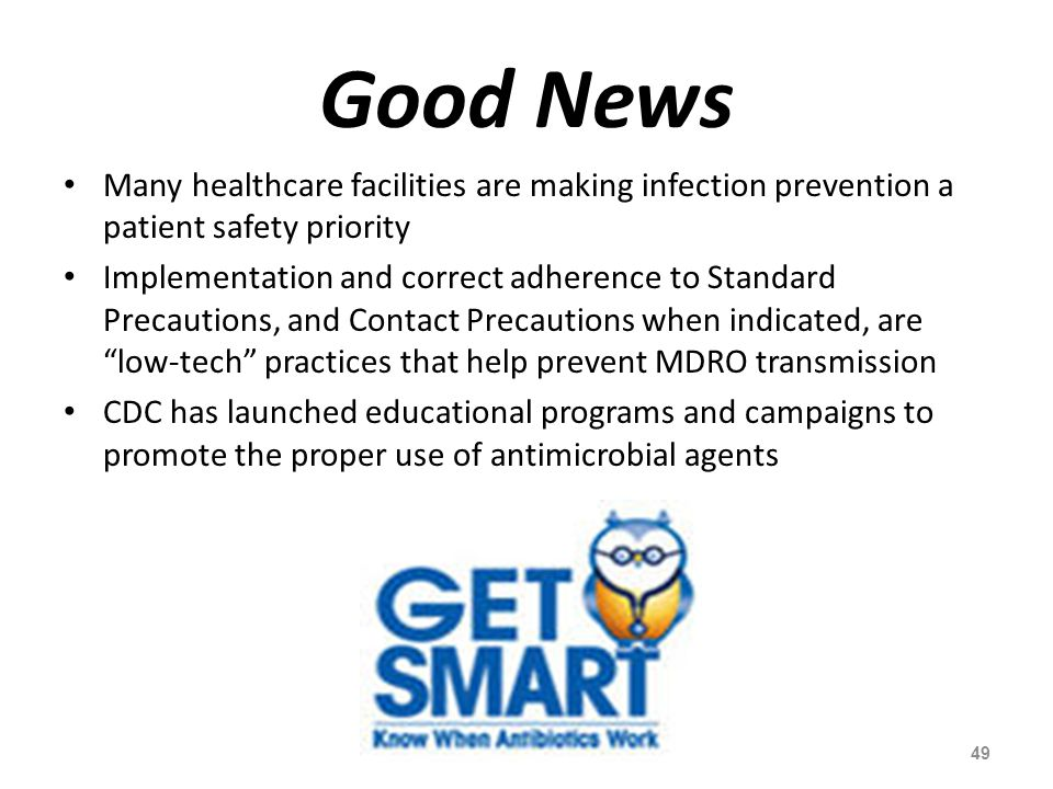 Good News Many healthcare facilities are making infection prevention a patient safety priority.