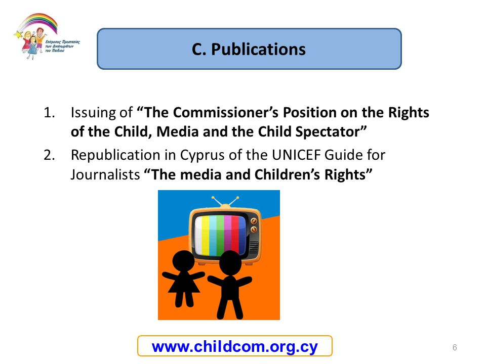 C. Publications Issuing of The Commissioner's Position on the Rights of the Child, Media and the Child Spectator