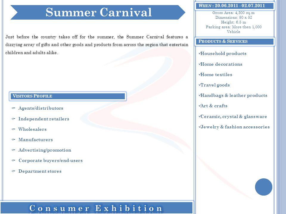 Summer Carnival Consumer Exhibition When : 20.06.2011 - 02.07.2011