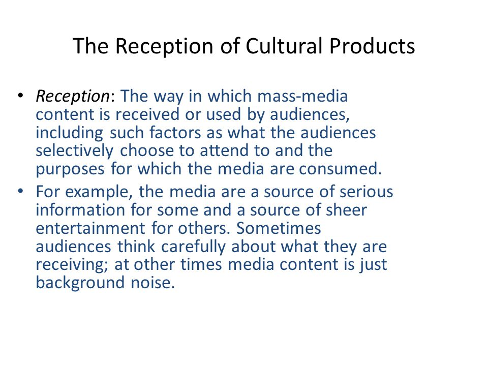 The Reception of Cultural Products