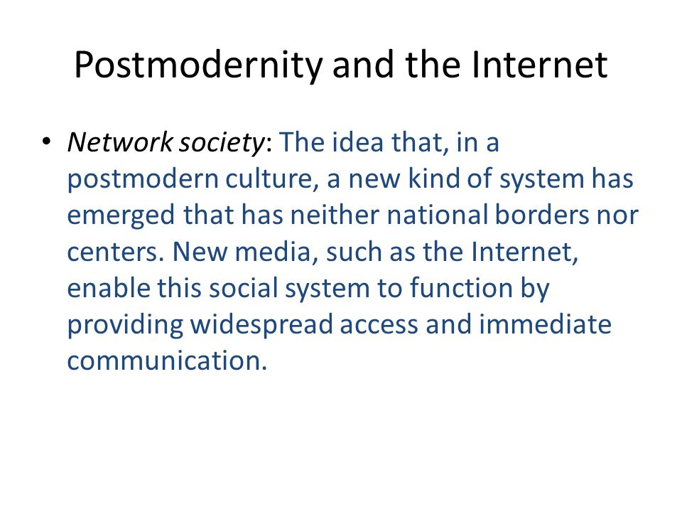 Postmodernity and the Internet