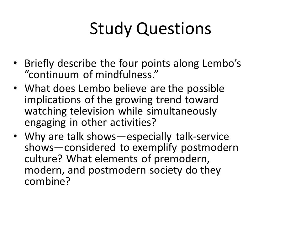 Study Questions Briefly describe the four points along Lembo's continuum of mindfulness.