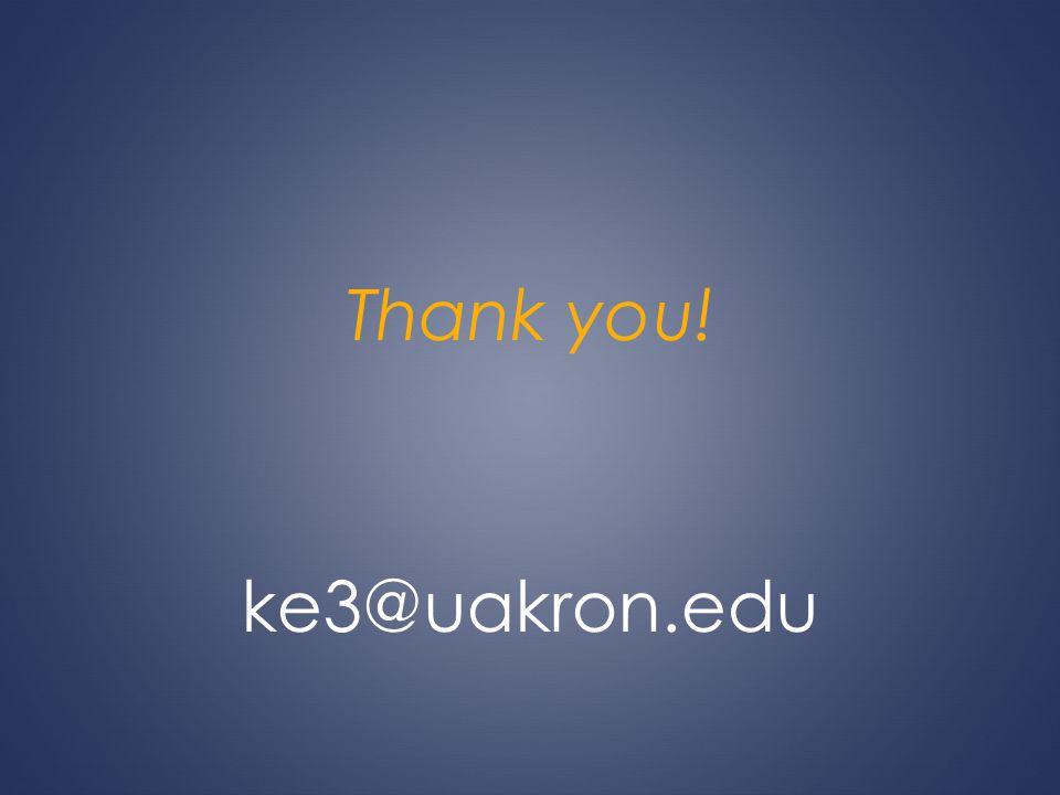 Thank you! ke3@uakron.edu