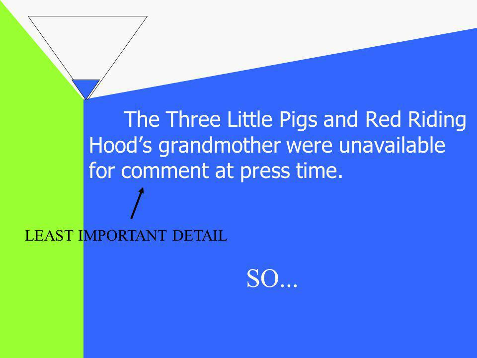 The Three Little Pigs and Red Riding Hood's grandmother were unavailable for comment at press time.