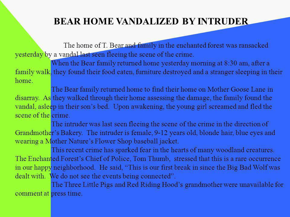 BEAR HOME VANDALIZED BY INTRUDER