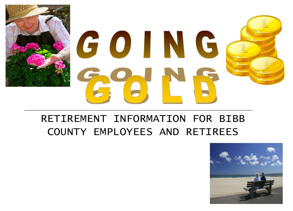 RETIREMENT INFORMATION FOR BIBB COUNTY EMPLOYEES AND RETIREES