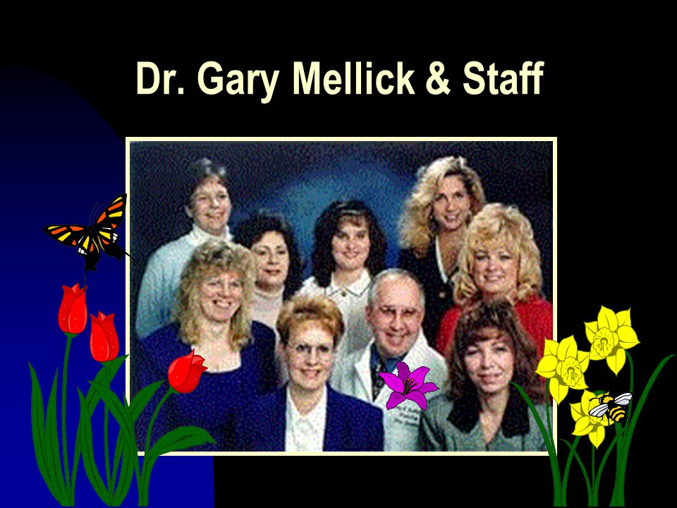 Dr. Gary Mellick & Staff