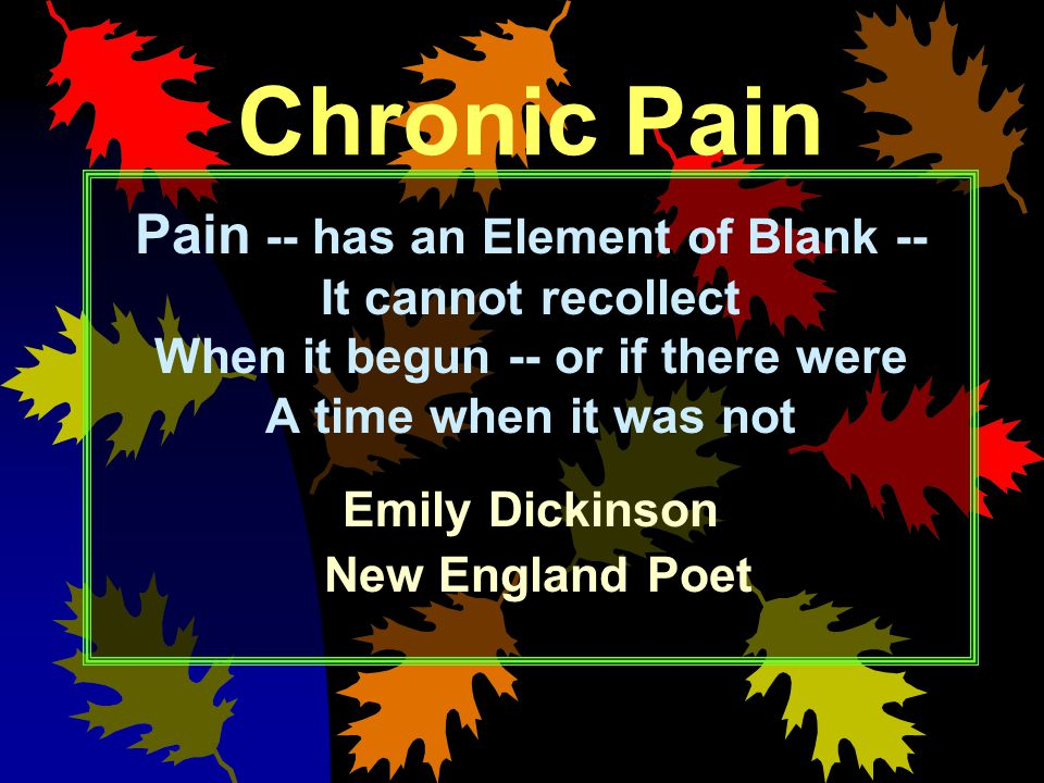 Pain -- has an Element of Blank -- When it begun -- or if there were