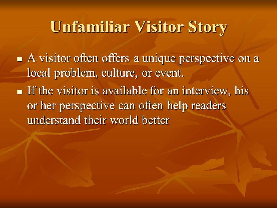 Unfamiliar Visitor Story