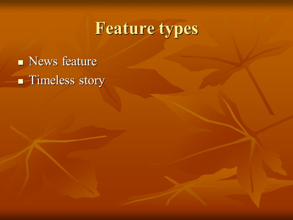 Feature types News feature Timeless story