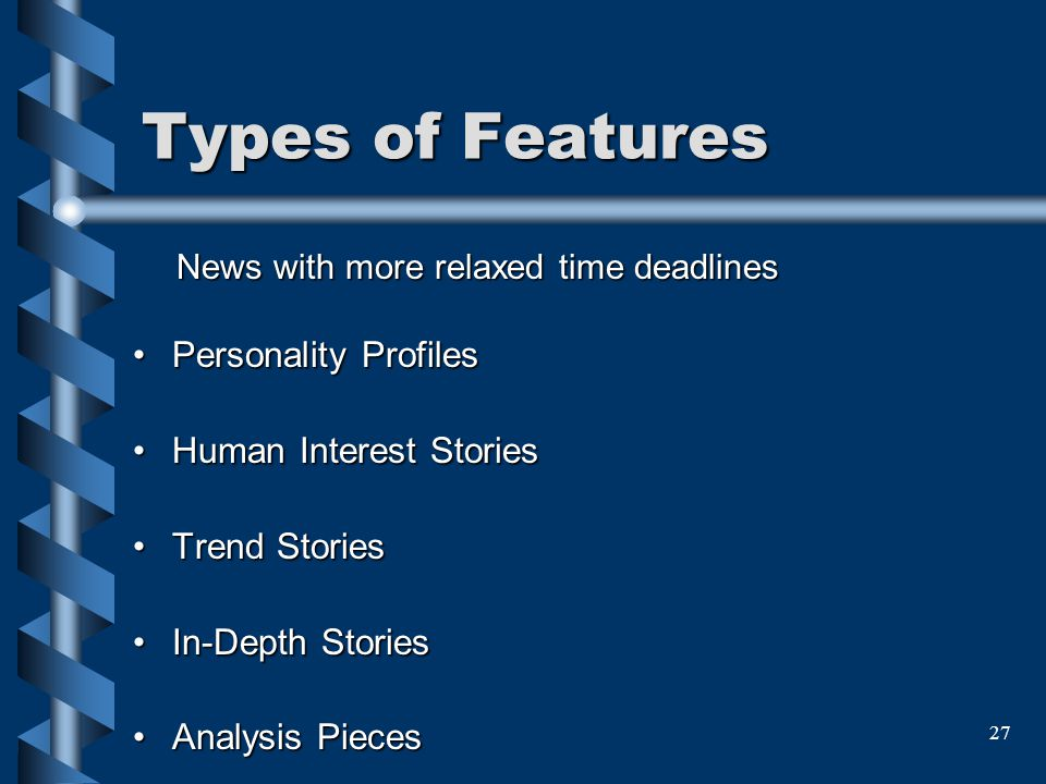 Types of Features Personality Profiles Human Interest Stories