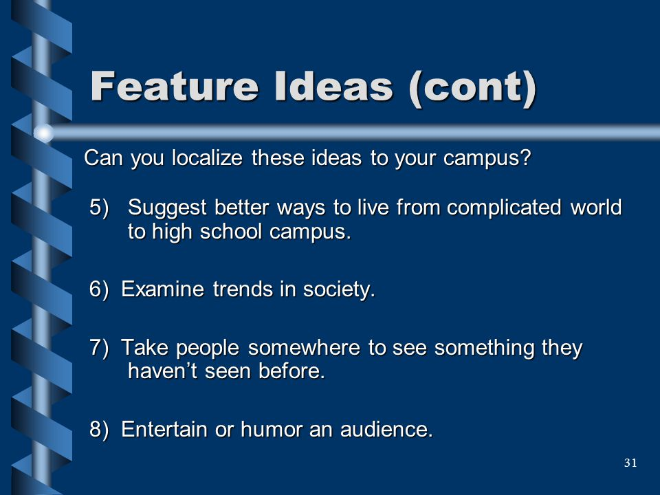 Feature Ideas (cont) Can you localize these ideas to your campus