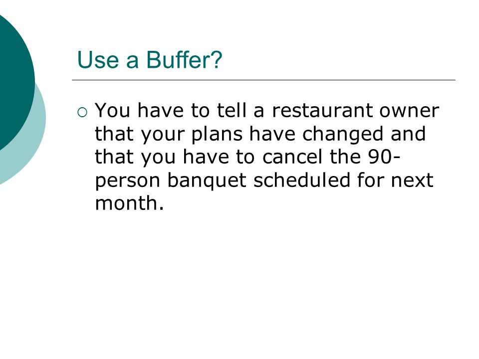 Use a Buffer