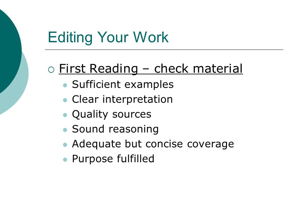 Editing Your Work First Reading – check material Sufficient examples