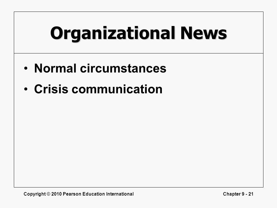 Organizational News Normal circumstances Crisis communication