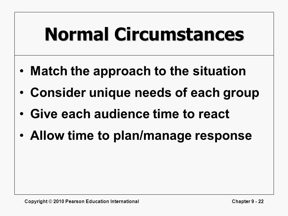 Normal Circumstances Match the approach to the situation