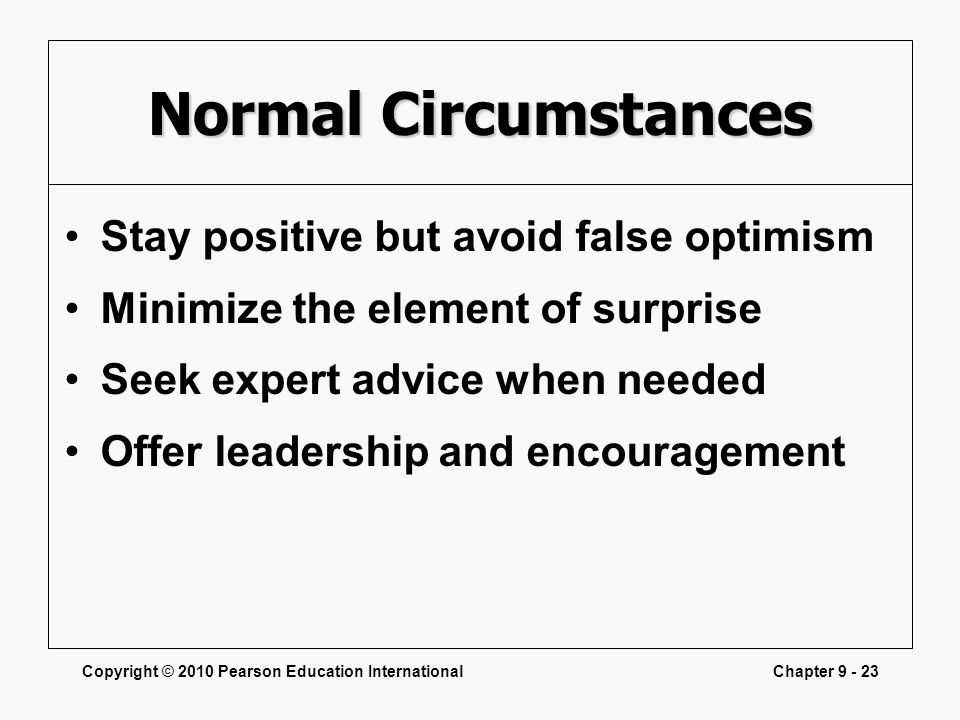 Normal Circumstances Stay positive but avoid false optimism