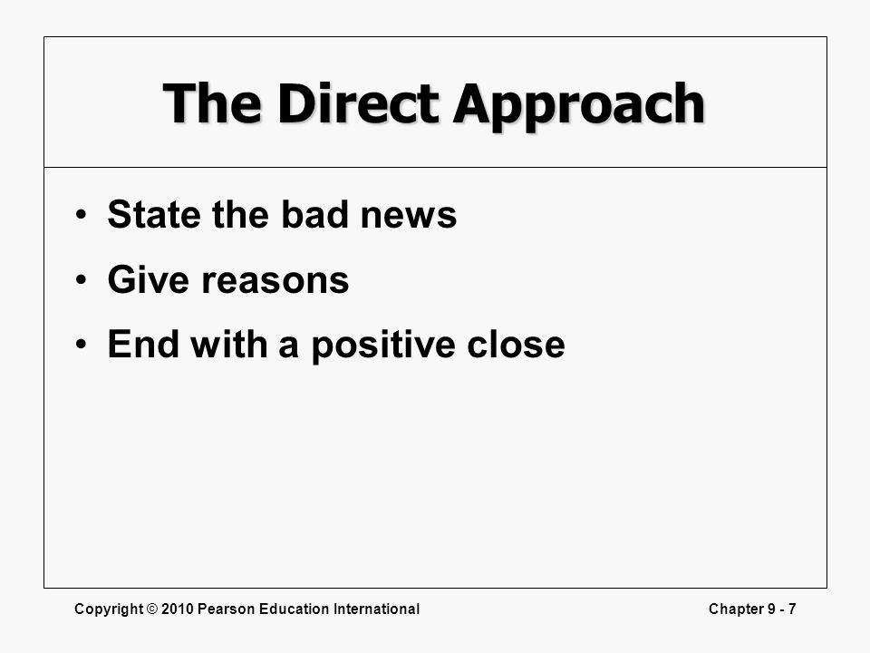 The Direct Approach State the bad news Give reasons