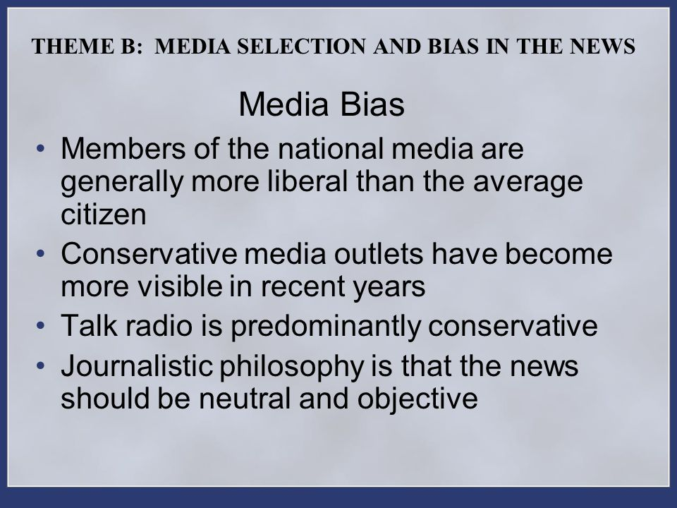 THEME B: MEDIA SELECTION AND BIAS IN THE NEWS