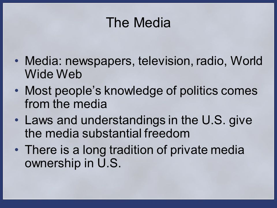 The Media Media: newspapers, television, radio, World Wide Web