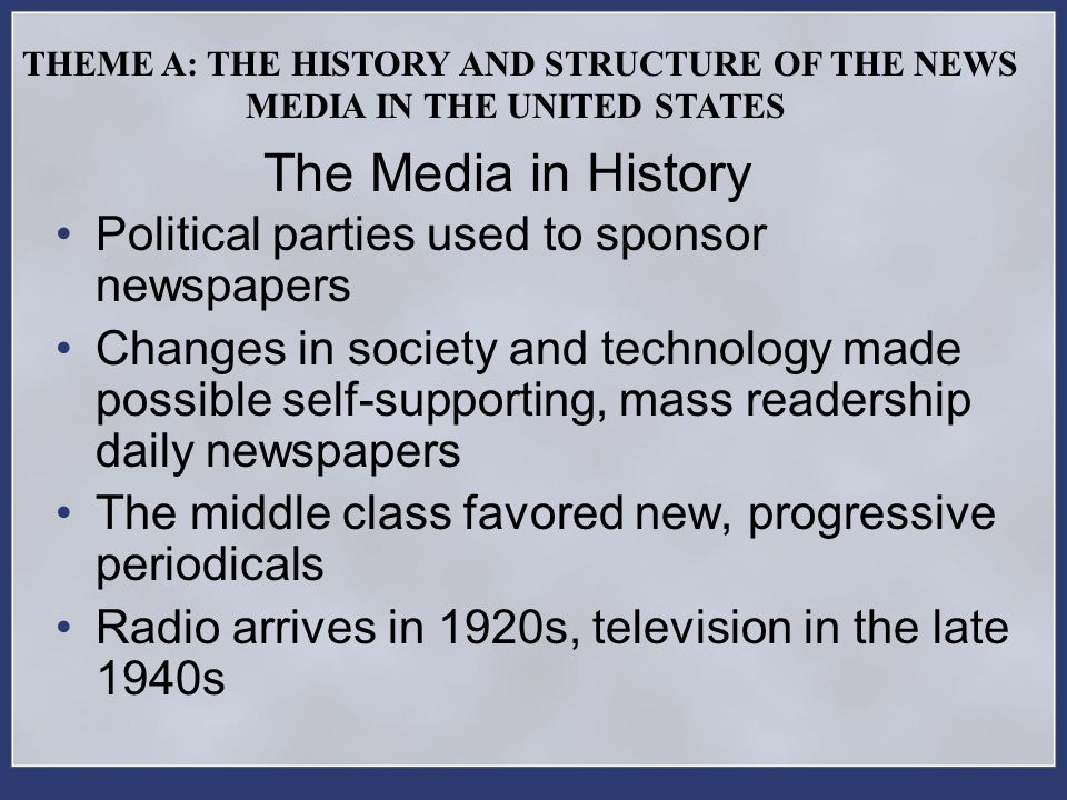 The Media in History Political parties used to sponsor newspapers
