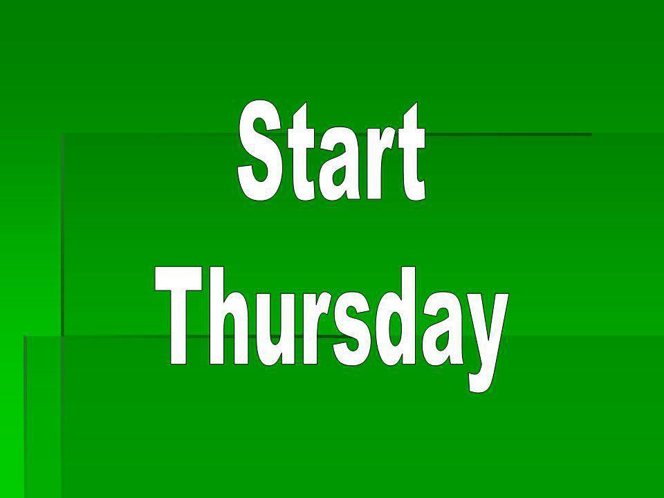 Start Thursday
