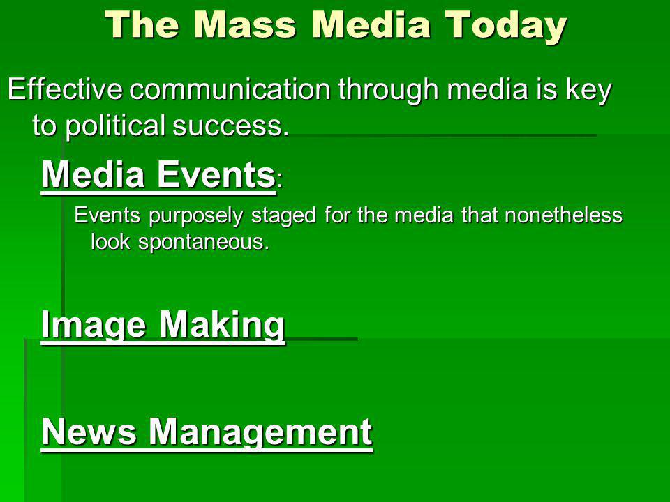 The Mass Media Today Media Events: Image Making News Management