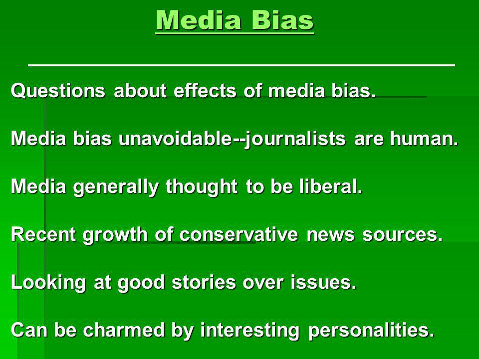 Media Bias Questions about effects of media bias.
