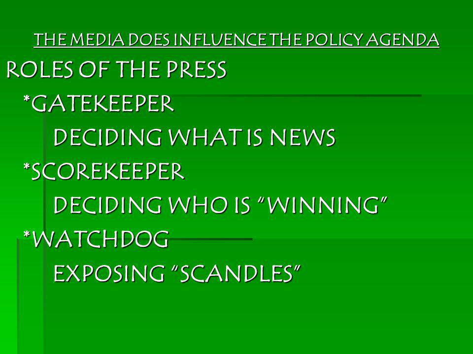 THE MEDIA DOES INFLUENCE THE POLICY AGENDA
