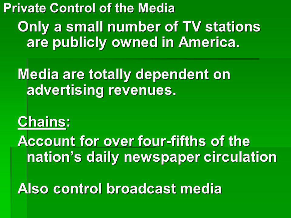 Only a small number of TV stations are publicly owned in America.