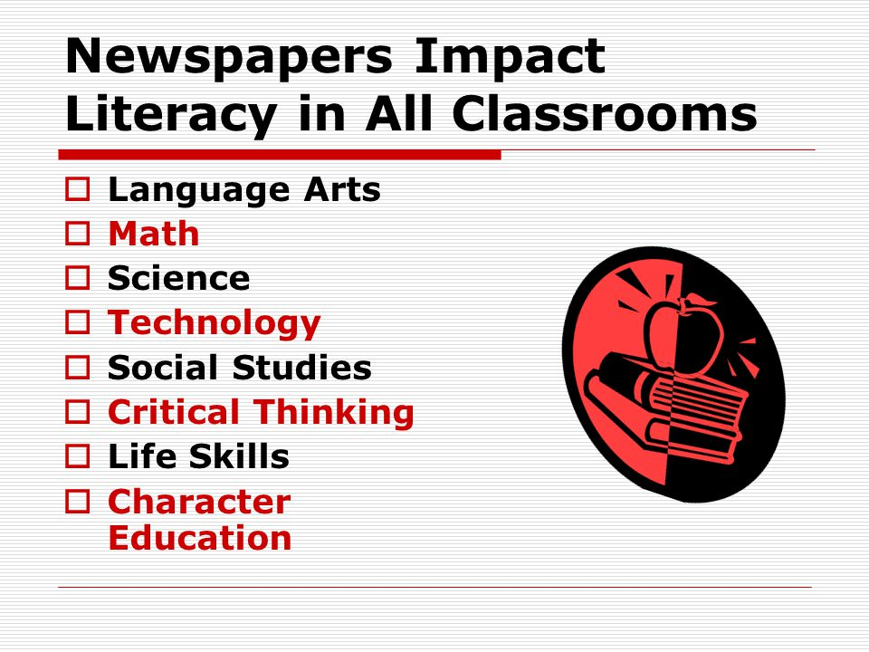 Newspapers Impact Literacy in All Classrooms