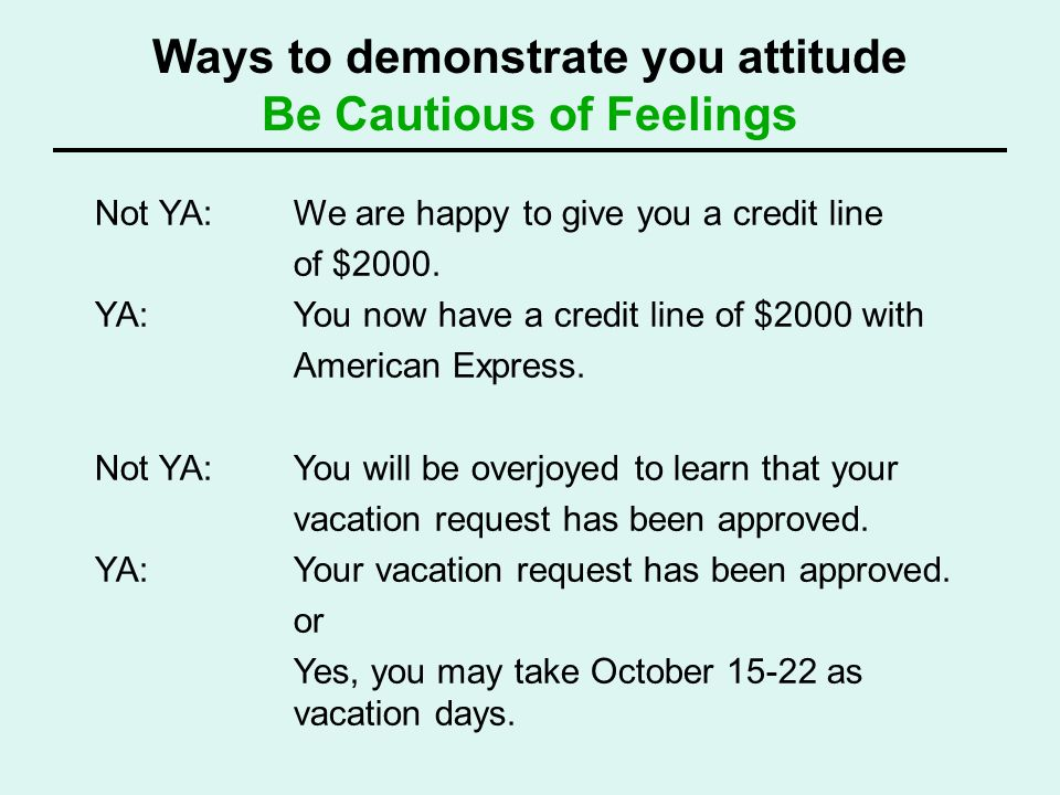 Ways to demonstrate you attitude Be Cautious of Feelings