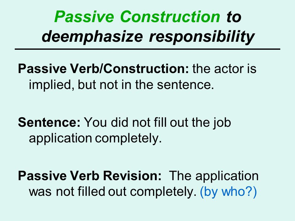 Passive Construction to deemphasize responsibility
