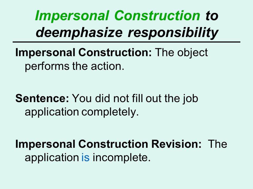 Impersonal Construction to deemphasize responsibility